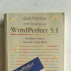 Libros de segunda mano: WORDPERFECT 5.1 GUÍA PRÁCTICA PARA USUARIOS. Lote 130147970