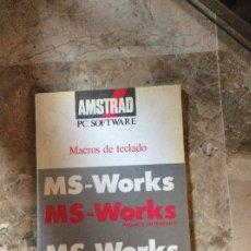 Libros de segunda mano: AMSTRAD PC SOFTWARE MS-WORKS MACROS DE TECLADO. Lote 130594778