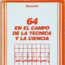 Libros de segunda mano: COMMODORE 64 EN EL CAMPO DE LA TÉCNICA Y LA CIENCIA - RAINER SERVERIN. Lote 130595882