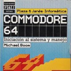 Libros de segunda mano: COMMODORE 64: INICIACIÓN AL SISTEMA Y MANEJO - MICHAEL BOOM. Lote 130638874