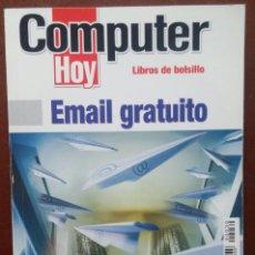 Libros de segunda mano: EMAIL GRATUITO (COMPUTER HOY, 2005) // BUEN ESTADO // INFORMÁTICA / OFIMÁTICA / INTERNET / ONLINE. Lote 131028408