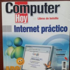 Libros de segunda mano: INTERNET PRÁCTICO (COMPUTER HOY, 2005) / INFORMÁTICA / OFIMÁTICA / BLOG / EMPRENDER / ONLINE / EMAIL. Lote 131028784