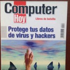 Libros de segunda mano: PROTEGE TUS DATOS DE VIRUS Y HACKERS (COMPUTER HOY,2006) // BUEN ESTADO // INFORMÁTICA / INTERNET. Lote 131029900