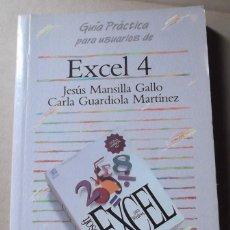 Libros de segunda mano: GUIA PRACTICA PARA USUARIOS DE EXCEL 4 JSEUS MANSILLA CARLA GUARDIOLA ANAYA. Lote 131168116