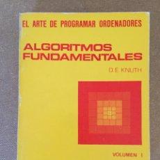 Libros de segunda mano: 188L696 EL ARTE DE PROGRAMAR ORDENADORES. VOLUMEN I. ALGORITMOS FUNDAMENTALES. D.E. KNUTH. E REVERTE. Lote 131227080