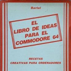 Libros de segunda mano: LIBRO DE IDEAS PARA EL COMMODORE 64, EL - RAINER BARTEL. Lote 131590274