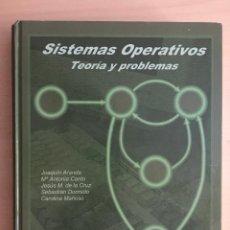 Libros de segunda mano: SISTEMAS OPERATIVOS. TEORIA Y PROBLEMAS - 0214. Lote 132952490