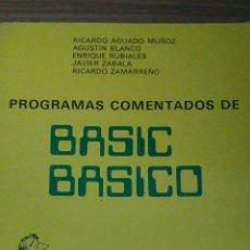 Libros de segunda mano: PROGRAMAS COMENTADOS DE BASIC BASICO. AUTORES VARIOS. Lote 133190363