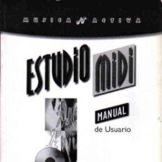 Libros de segunda mano: ESTUDIO MIDI MANUAL DE USUARIO. Lote 133506986