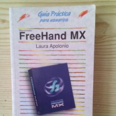 Libros de segunda mano: FREEHAND MX - GUIA PRACTICA PARA USUARIOS - MULTIMEDIA - ANAYA. Lote 133714494