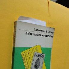 Libros de segunda mano: INFORMÁTICA Y SOCIEDAD. MARENCO, C. URVOY, J. ED. LABOR. BARCELONA 1974. Lote 133725314