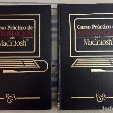 Libros de segunda mano: CURSO PRÁCTICO DE AUTOEDICIÓN CON MACINTOSH. TOMOS 1 Y 2. AÑO 1991.. Lote 133851258