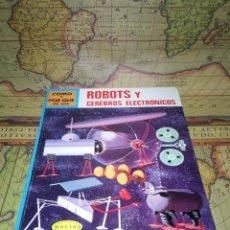 Libros de segunda mano: ROBOTS Y CEREBROS ELECTRÓNICOS- COMO Y POR QUÉ DE LOS-. Lote 133923202