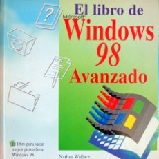 Libros de segunda mano: WINDOWS 98 AVANZADO. NATHAN WALLACE, 1999, 598 P.. Lote 134115098