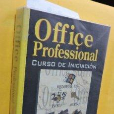 Libros de segunda mano: OFFICE PROFESSIONAL CURSO DE INICIACIÓN. BLANCO, J. BERNAUS, A. ARBOLES, S. ED. INFORBOOK'S. . Lote 134458842