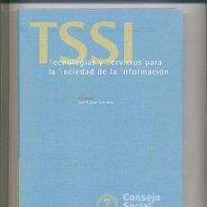 Libros de segunda mano: TECNOLOGIA Y SERVICIOS PARA LA SOCIEDAD DE LA INFORMACION LIBRO. Lote 135071270