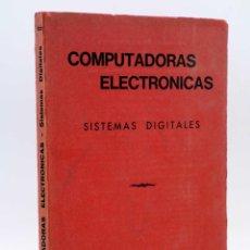 Libros de segunda mano: COMPUTADORAS ELECTRÓNICAS. SISTEMAS DIGITALES CENTRO ESTUDIOS TELEVISIÓN, 1974. RARO. Lote 135243979
