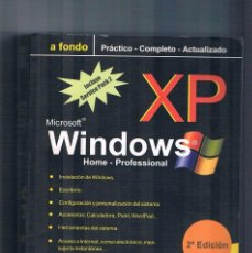 Libros de segunda mano: MICROSOFT WINDOWS XP HOME PROFESSIONAL A FONDO INFOR BOOKS JAIME BLANCO ALBERT BERNAUS. Lote 135256378