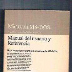 Libros de segunda mano: MICROSOFT MS-DOS VERSION 5.0 MANUAL DEL USUARIO Y REFERENCIA MANUAL INFORMATICA 1991. Lote 135257414