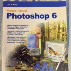 Libros de segunda mano: MANUAL VISUAL PHOTOSHOP 6. LISA A. BUCKI. EDITORIAL BELENGUER.. Lote 135284202