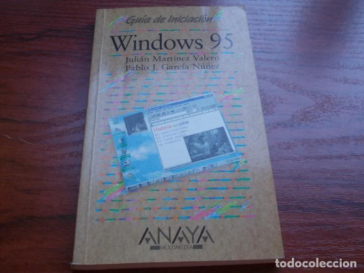 WINDOWS 95 GUÍA DE INICIACIÓN, JULIÁN MARTÍNEZ VALERO, PABLO J. GARCÍA NÚÑEZ. ANAYA 1.996 (Libros de Segunda Mano - Informática)