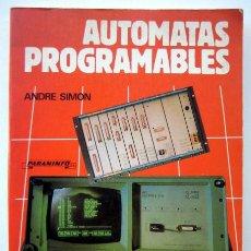 Libros de segunda mano: AUTÓMATAS PROGAMABLES. PROGRAMACIÓN, AUTOMATISMO Y LÓGICA PROGRAMADA, DE ANDRE SIMÓN. Lote 135753242