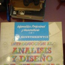 Livros em segunda mão: INTRODUCCIÓN AL ANÁLISIS Y DISEÑO DE SISTEMAS. CON EJEMPLOS PRÁCTICOS / I. T. HAWRYSZKIEWYCZ. Lote 136016826