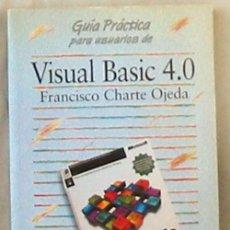 Libros de segunda mano: VISUAL BASIC 4.0 - FRANCISCO CHARTE OJEDA - GUÍAS PRÁCTICAS ANAYA 1996 - VER INDICE. Lote 136361326