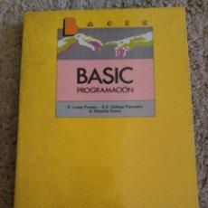 Libros de segunda mano: BASIC. PROGRAMACIÓN. ERNESTO LOWY FRUTOS Y OTROS. SM. INFORMÁTICA. Lote 137227858