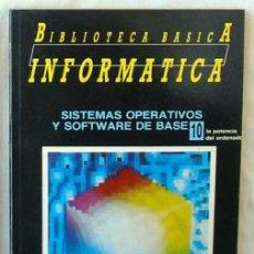 Libri di seconda mano: SISTEMAS OPERATIVOS Y SOFTWARE DE BASE - BIBLIOTECA BÁSICA INFORMÁTICA - INGELEK - VER INDICE. Lote 137693302