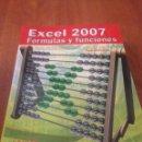 Libros de segunda mano: EXCEL 2007 FÓRMULAS Y FUNCIONES. Lote 137993409