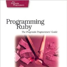 Libros de segunda mano: THE PRAGMATIC PROGRAMMERS. PROGRAMMING RUBY (2005) IDIOMA INGLES. . Lote 138836022
