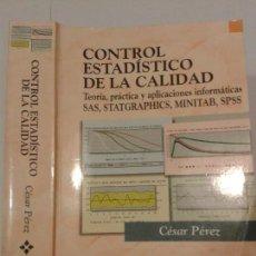 Libros de segunda mano: CONTROL ESTADÍSTICO DE LA CALIDAD TEORÍA PRÁCTICA Y APLICACIONES 1999 CÉSAR PÉREZ LÓPEZ 1ª E. RA-MA. Lote 138986178