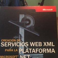 Libros de segunda mano: CREACION DE SERVICIOS WEB XML PARA LA PLATAFORMA MICROSOFT. NET. SCOTT SHORT. 2002.. Lote 139366962