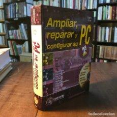 Libros de segunda mano: AMPLIAR, REPARAR Y CONFIGURAR SU PC - EGGELING; FRATER. Lote 139369257