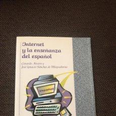 Libros de segunda mano: INTERNET Y LA ENSEÑANZA DEL ESPAÑOL. Lote 139503752