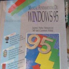 Libros de segunda mano: MANUAL FUNDAMENTAL DE WINDOWS 95- JAIME PEÑA TRESANCOS Y MA DEL CARMEN VIDAL. Lote 139672478