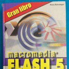 Libros de segunda mano: GRAN LIBRO MACROMEDIA FLASH 5. PETRA KRIESINGER. AÑO 2001. (INCLUYE CD). Lote 140458710