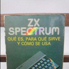 Libros de segunda mano: LIBRO ZX SPECTRUM: QUÉ ES, PARA QUÉ SIRVE Y CÓMO SE USA. Lote 140885530