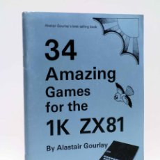 Libros de segunda mano: 34 AMAZING GAMES FOR THE 1K ZX81 (ALASTAIR GOURLAY) INTERFACE, 1982. SPECTRUM. DIFÍCIL. Lote 141106496