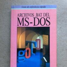 Libros de segunda mano: ARCHIVOS .BAT DEL MS-DOS. EDICIONES ANAYA MULTIMEDIA 1991.. Lote 141204713