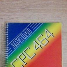 Libros de segunda mano: MANUAL/GUÍA DEL USUARIO AMSTRAD CPC 464-AMSOFT-AÑO 1984-VERSIÓN CASTELLANO. Lote 141443674