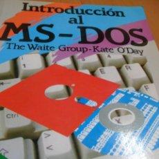 Libros de segunda mano: INTRODUCCIÓN AL MS-DOS. THE WAITE GROUP - KATE O´DAY. Lote 141640118