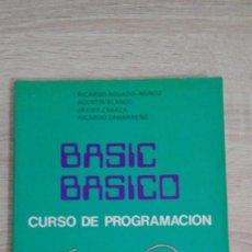 Libros de segunda mano: BASIC BÁSICO-CURSO DE PROGRAMACIÓN-VARIOS AUTORES-AÑO 1987.PRIMERA EDICIÓN.MUY BUEN ESTADO.. Lote 141747902