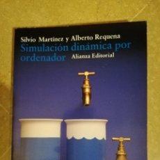 Libros de segunda mano: SIMULACION DINAMICA POR ORDENADOR (SILVIO MARTINEZ Y ALBERTO REQUENA) ALIANZA EDITORIAL. Lote 141752406
