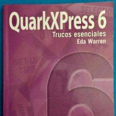 Libros de segunda mano: QUARKXPRESS 6 TRUCOS ESENCIALES. EDA WARREN.. Lote 142290702
