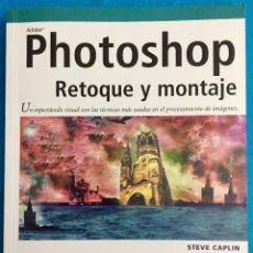 Libros de segunda mano: PHOTOSHOP RETOQUE Y MONTAJE. STEVE CAPLIN. ANAYA. Lote 142291410