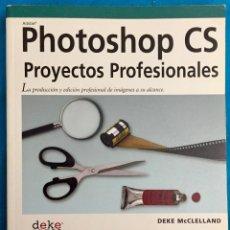 Libros de segunda mano: PHOTOSHOP CS PROYECTOS PROFESIONALES. DEKE MCCLELLAND. ANAYA. Lote 142291578