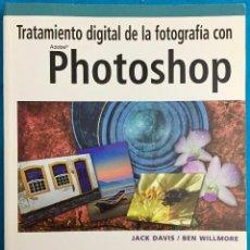 Libros de segunda mano: TRATAMIENTO DIGITAL DE LA FOTOGRAFIA CON PHOTOSHOP.JACK DAVIS/ BEN WILLMORE. ANAYA. Lote 142291626