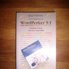 Libros de segunda mano: WORDPERFECT 5.1 (GUÍA PRÁCTICA PARA USUARIOS) / ESTEBAN CUEVA, ANTOINE SAINT-BOIS. Lote 142725302